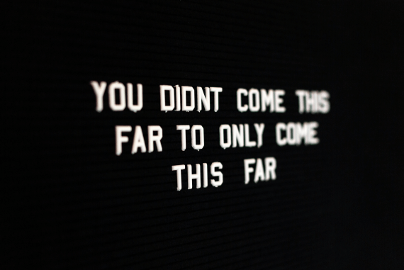 You Didn't Come This Far inspirational quote